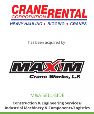 Tombstone image for Crane Rental Corporation has been acquired by Maxim Crane Works, L.P.