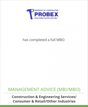 Tombstone image for Probex Building Supplies Inc. has completed a full MBO