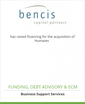 Tombstone image for Bencis Capital Partners has raised financing for the acquisition of Humares
