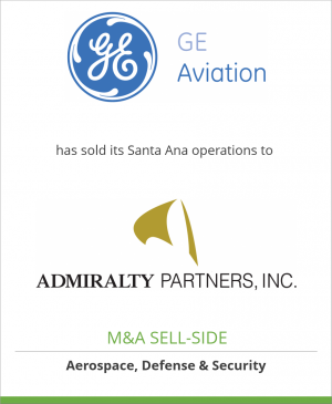 Tombstone image for GE Aviation has sold its Santa Ana operations to Admiralty Partners, Inc.