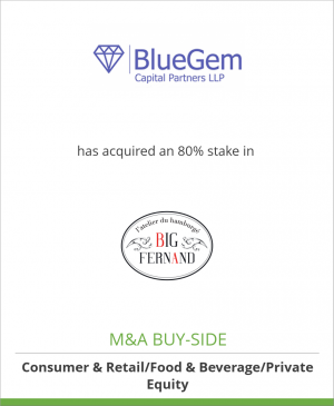 Tombstone image for BlueGem Capital Partners LLP has acquired an 80% stake in Big Fernand