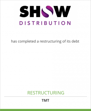 Tombstone image for Show Distribution has completed a restructuring of its debt