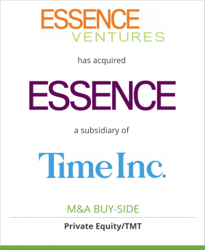 Tombstone image for Essence Ventures, LLC has acquired ESSENCE communications Inc. a subsidiary of Time Inc.