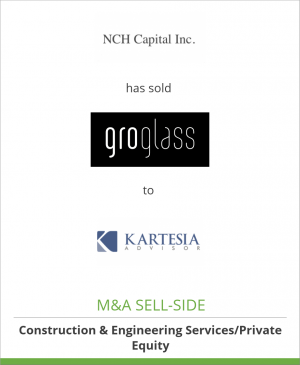 Tombstone image for NCH Capital Inc. has sold GroGlass to Kartesia Advisor