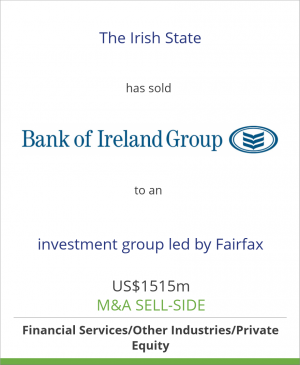 Tombstone image for The Irish State has sold  Bank of Ireland Group to an investment group led by Fairfax