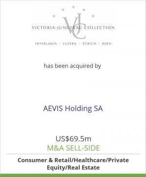 Tombstone image for Victoria-Jungfrau Collection AG has been acquired by AEVIS Holding SA